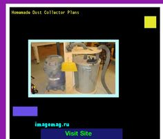 Homemade Dust Collector Plans 160518 - The Best Image Search