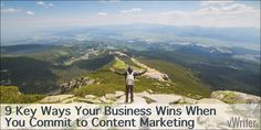 Content Marketing Benefits: 9 Key Ways Your Business Wins When You Commit to Content Marketing Everything Changes, Content Marketing, Benefit, Campaign, Key, Engagement, Medium, Business, Blog