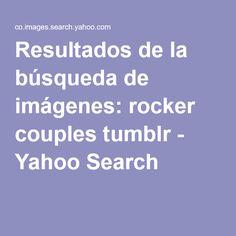 Resultados de la búsqueda de imágenes: rocker couples tumblr - Yahoo Search