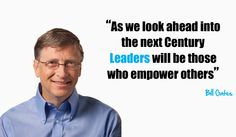It is true that Leaders are the future's next Visionaries, be inspired by some of the great leaders of all time! #billgates #billgatesquotes #quotes #entrepreneurs #entrepreneurquotes www.workwithlisawalker.com