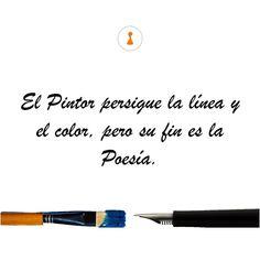 El Pintor persigue la línea y el color pero su fin es la POESÍA.   __________________________________________________ #art #arte #trabajando #work #concursos #workinghard #picoftheday #MundoArti #monday #lunes #winter #oficina #startup #invierno #artist #artista #photo #foto #picture #upv #valencia #spain #españa #style #cuadros #literature #music #dance #poesia #fotografia