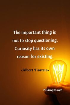 The important thing is not to stop questioning. Curiosity has its own reason for existing_Einstein #einsteincuriosityquote #alberteinsteincuriosityquote #einsteincuriousquote #alberteinsteincuriousquote Albert Einstein Thoughts, Albert Einstein Quotes, Hi Quotes, Need Quotes, Curiosity Quotes, Nobel Prize In Physics, Philosophy Of Science, Modern Physics, Theoretical Physics