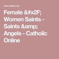 Female / Women Saints  - Saints & Angels - Catholic Online