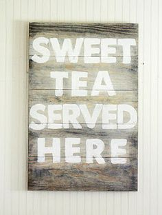 LOVE my sweet tea! How to Paint Artwork: Sweet Tea Served Here Sign - The Shabby Creek Cottage Painted Signs, Wooden Signs, Rustic Signs, Country Signs, Wooden Frames, Hand Painted, Deco Dyi, Wood Crafts, Diy Crafts