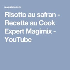 Risotto au safran - Recette au Cook Expert Magimix - YouTube Risotto, Orange, Cooking, Recipes, Kitchen, Brewing, Cuisine, Cook