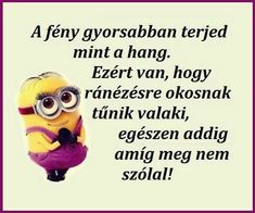 igy van i Funny Cute, More Fun, Minions, Einstein, Quotations, Haha, Funny Pictures, Life Quotes, Jokes