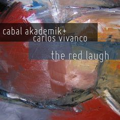 The Red Laugh | Cabal Akademik + Carlos Vivanco by Cabal Akademik on SoundCloud