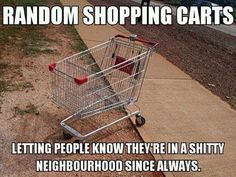 They have these carts legit all around my grandmas apartment complex Funny Adult Memes, Wtf Funny, Adult Humor, That's Hilarious, Sarcastic Quotes, Funny Quotes, Ghetto Quotes, Apartment Funny, Seriously Funny