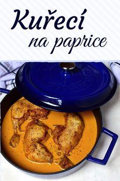 Kuřecí stehna na paprice ve smetanové omáčce. Dušené kuřecí v litinovém hrnci. #kureci #recept #maso Breakfast, Red Peppers, Morning Coffee, Morning Breakfast