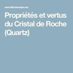 Propriétés et vertus du Cristal de Roche (Quartz)