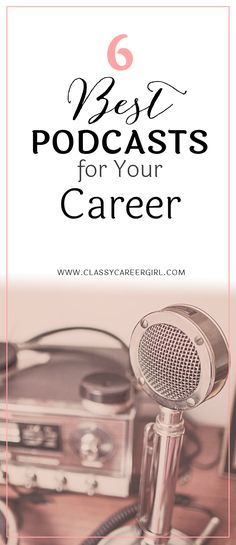 The 6 Best Podcasts for Your Career  There's no secret that listening to books and audios can help you moving forward toward your dreams and goals. If you're running low on motivation to continue that career you have started, listen to these podcasts to help you go even further.  Read More: http://www.classycareergirl.com/2016/02/best-podcasts-for-your-career/
