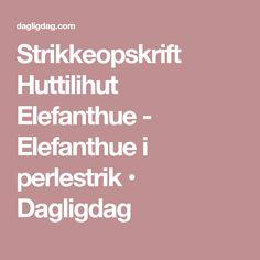 Strikkeopskrift Huttilihut Elefanthue - Elefanthue i perlestrik • Dagligdag
