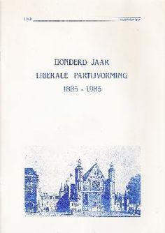 Eric Balemans (red), Honderd jaar Liberale Partijvorming 1885-1985. Te koop via www.marktplaats.nl, vraagprijs 5 euro.