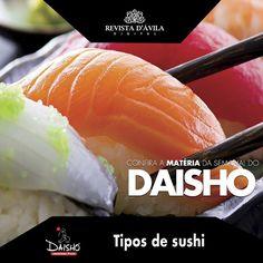 Conheça e saiba mais sobre os tipos de sushi que você pode achar por aí e escolha o seu favorito aqui no Daisho. Acompanhe na Revista DÁvila as matérias semanais do Daisho e também de todos os outros parceiros. http://ift.tt/1UOAUiP (link na bio).