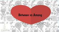 Do you really know the difference between Among and Between? Blog de Cristina