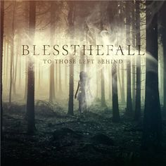 "Blessthefall, ""To Those Left Behind"" (2015) #обложкаальбома"
