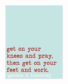 PRAY then WORK!