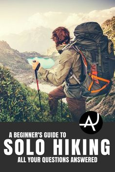 Solo Hiking - Hiking Tips For Beginners – Backpacking Tips and Tricks for Women and Men