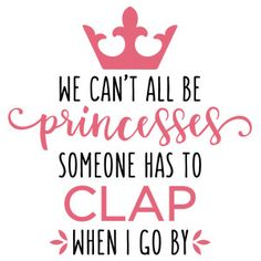 Silhouette Design Store - View Design we can't all be princesses phrase Silhouette Cameo Projects, Silhouette Design, Bear Silhouette, Vinyl Crafts, Vinyl Projects, Svg Shapes, Circuit Projects, Vinyl Shirts, Cricut Creations
