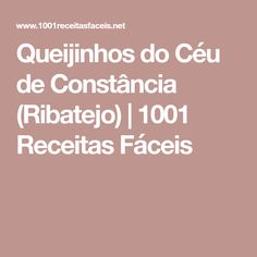 Queijinhos do Céu de Constância (Ribatejo) | 1001 Receitas Fáceis