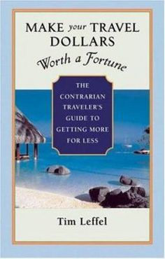 Make Your Travel Dollars Worth a Fortune / Tim Leffel. For more information visit www.houstonlibrary.org or call 832-393-1313.