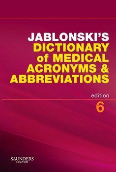 Jablonski's Dictionary of Medical Acronyms & Abbreviations (Dictionary of Medical Acronyms & Abbreviations (W/CD)) by Stanley Jablonski, http://www.amazon.com/dp/B009QRUZ9E/ref=cm_sw_r_pi_dp_qsS8sb03RQTHX