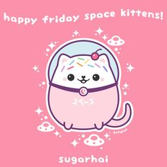 Happy Friday Space Kittens!
