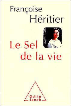 Le sel de la vie - broché - Françoise Héritier - Achat Livre - Achat & prix | fnac