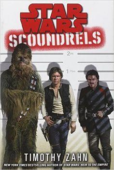 Star Wars: Scoundrels (Star Wars - Legends): Timothy Zahn: 9780345511508: Amazon.com: Books