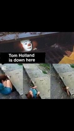 Yes! And I am TERRIFIED of clowns. But I love me some Tom Holland.