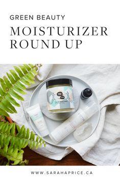 Green Beauty Moisturizer Round Up | Green Beauty | Green Beauty Products | Natural Beauty | Natural Beauty Products | Beauty Tips | Skincare Tips | Skincare |