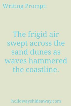 Settings-writing prompts-September 2016-The frigid air swept across the sand…