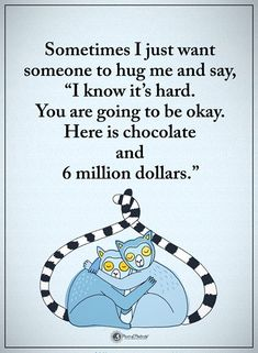 Tag someone who needs to read this. Sometimes I just want someone to hug me and say, I know it's hard. You are going to okay. Here is chocolate and 6 million dollars. Inspirational Quotes Pictures, Uplifting Quotes, Meaningful Quotes, Some Quotes, Great Quotes, Funny Quotes, My Philosophy, Power Of Positivity, Motivational Words