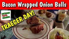 Bacon Wrapped Onion Balls, On The Traeger Grill, Traeger Day with Rob #o...