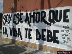 Soy ese amor que la vida te debe - Acción Poética Text Quotes, Words Quotes, Love Quotes, Qoutes, Sayings, Lyric Poetry, Words Can Hurt, Love Phrases, Message In A Bottle