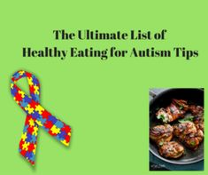 The Ulimate List of Healthy Eating for Autism Tips - Health coach for allergies, sensory...