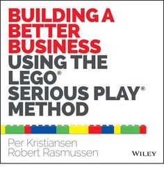 Unleash innovation potential with creative, serious play Building a Better Business Using the LEGO(R) SERIOUS PLAY(R) Method delivers a creative approach to enhancing innovation and improving business performance, with the focus on unleashing play.