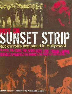 72b2fc6ca971a Riot on Sunset Strip  Rock n Roll s Last Stand in Hollywood  Domenic  Priore