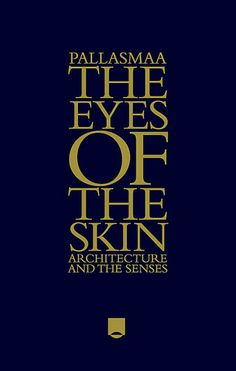 Pallasmaa eyes of the skin