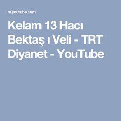 Kelam 13 Hacı Bektaş ı Veli - TRT Diyanet - YouTube