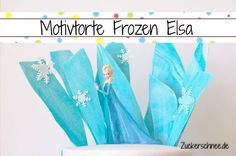 Anleitung Motivtorte Frozen mit Eiskönigin Elsa Topper