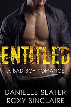 Entitled: A Bad Boy Romance (Bad Boys For Life Book 1) by Danielle Slater, Roxy Sinclaire