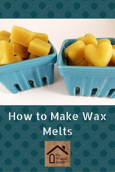 How to Make Wax Melts -- uses essential oils for fragrance