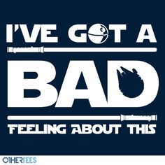 Star Wars: Bad Feeling Quote