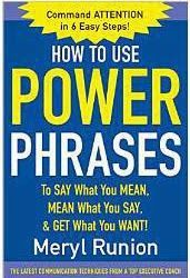 Free download or read online How to use power phrases to say what you mean mean what you say and get what you want language pdf book by Meryl Runion.