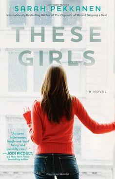 These Girls: A Novel by Sarah Pekkanen, http://www.amazon.com/dp/1451612540/ref=cm_sw_r_pi_dp_1hH0pb0J069AP