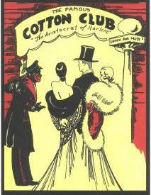 This was one of the flyers utilized to bring white patrons to the Cotton Club.