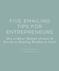 How to Manage Multiple Email Addresses and develop an efficient workflow in Gmail for Small Business Owners.