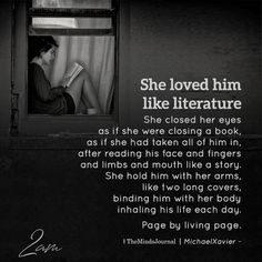 Relationship Quotes - She Loved Him Like Literature - themindsjournal. Dark Love Quotes, Secret Love Quotes, Love Literature Quotes, Crush Quotes, Me Quotes, 2am Thoughts, Love Boyfriend, She Loves You, Hard Truth