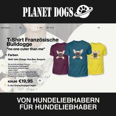 Stylische Shirts für Hundefreunde! 🐶 Bei Planet Dogs haben wir für jeden Hundeliebhaber das passende T-Shirt mit einem gut gelaunten Vierbeiner als Motiv. Aktuell mit 30% Rabatt! 😍 Planets, Diva, Dog T Shirts, Bulldog Breeds, Divas, Godly Woman